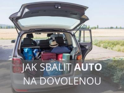 JAK SBALIT AUTO NA DOVOLENOU