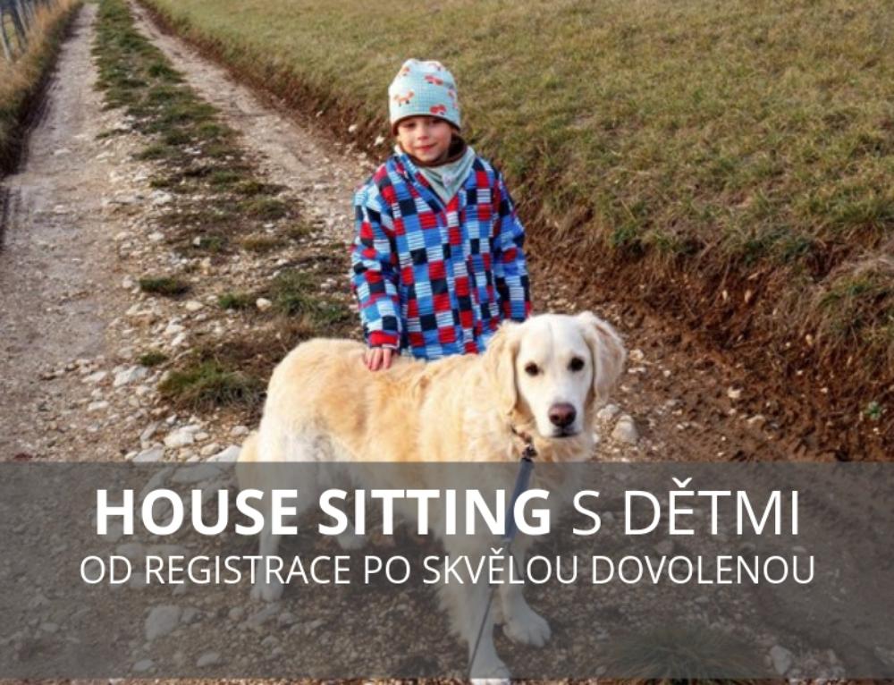 House sitting s dětmi – od registrace po skvělou dovolenou